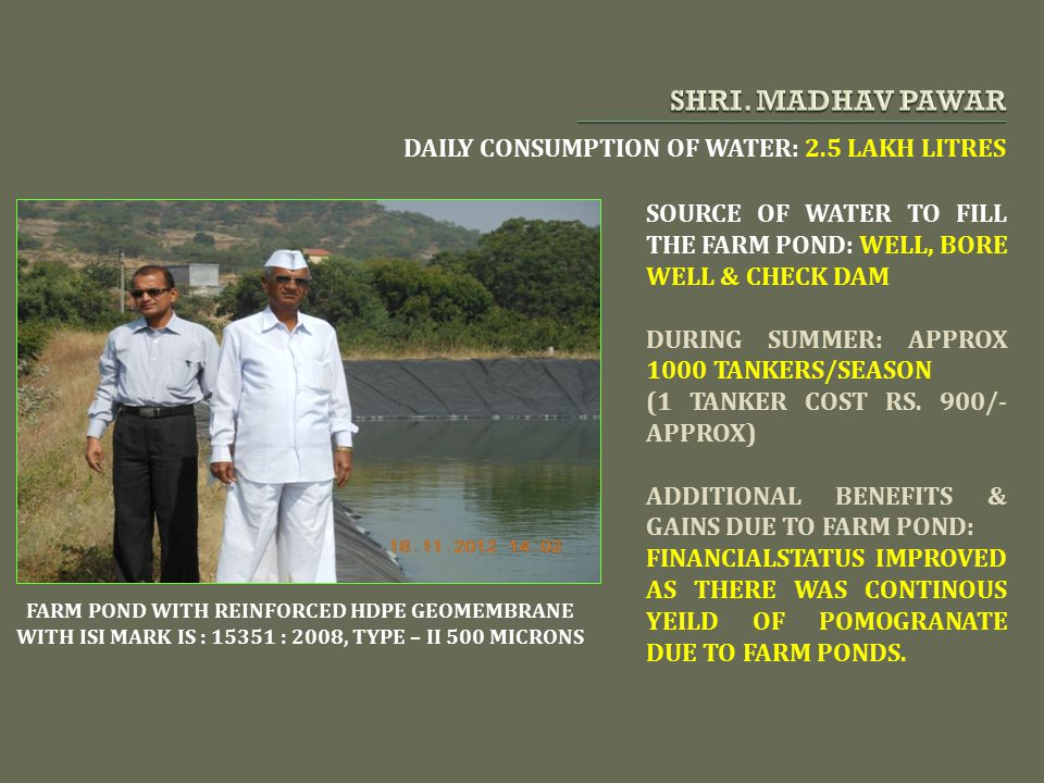 SHRI. MADHAV PAWAR DAILY CONSUMPTION OF WATER: 2.5 LAKH LITRES