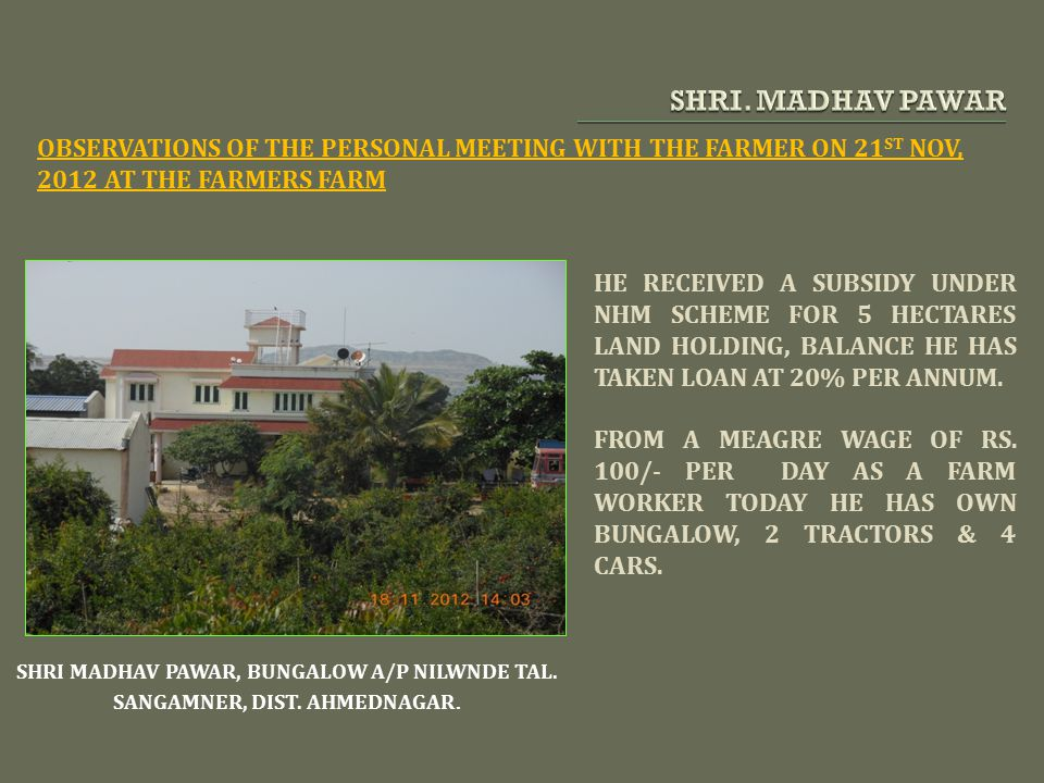 SHRI. MADHAV PAWAR OBSERVATIONS OF THE PERSONAL MEETING WITH THE FARMER ON 21ST NOV, 2012 AT THE FARMERS FARM.