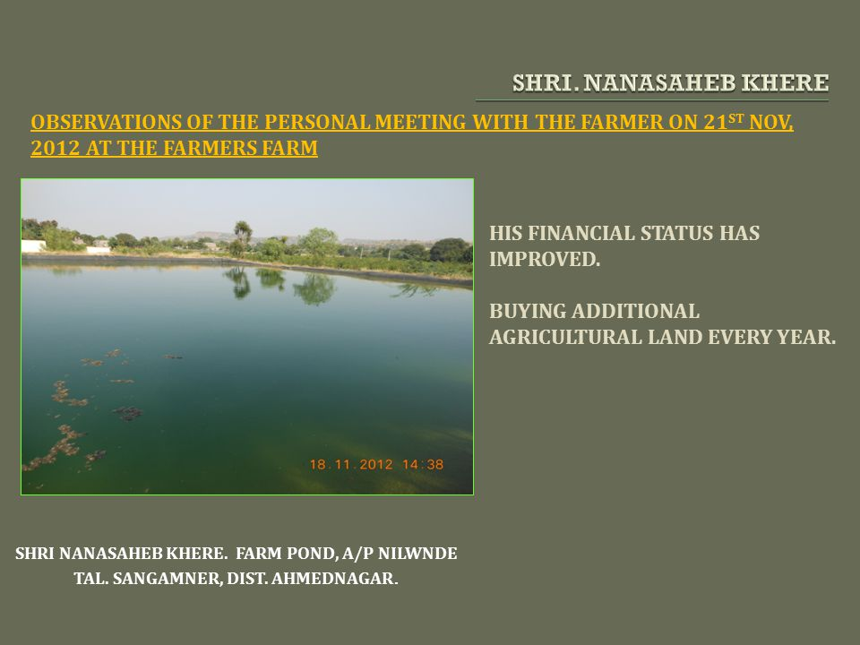 SHRI. NANASAHEB KHERE OBSERVATIONS OF THE PERSONAL MEETING WITH THE FARMER ON 21ST NOV, 2012 AT THE FARMERS FARM.