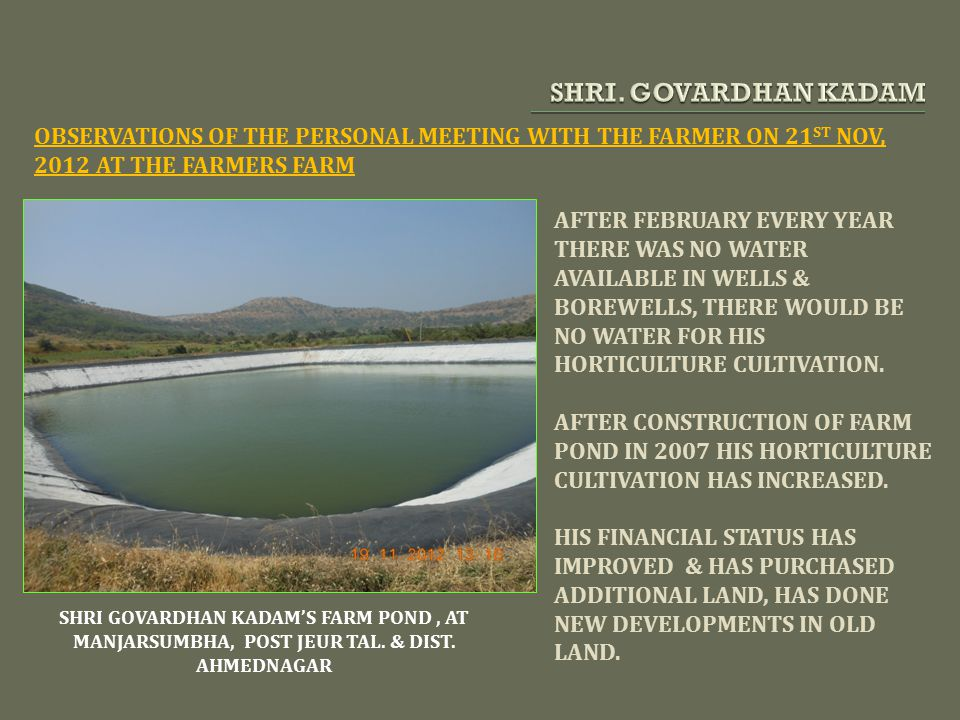 SHRI. GOVARDHAN KADAM OBSERVATIONS OF THE PERSONAL MEETING WITH THE FARMER ON 21ST NOV, 2012 AT THE FARMERS FARM.