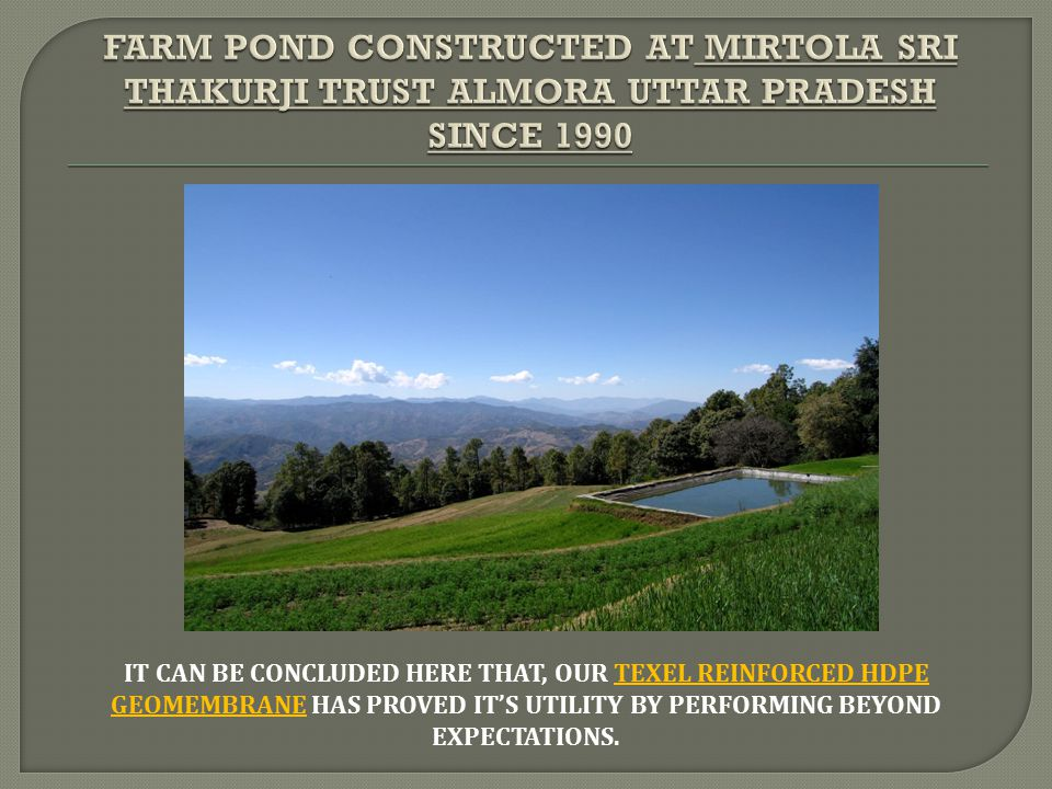 FARM POND CONSTRUCTED AT Mirtola Sri Thakurji Trust Almora Uttar Pradesh Since 1990