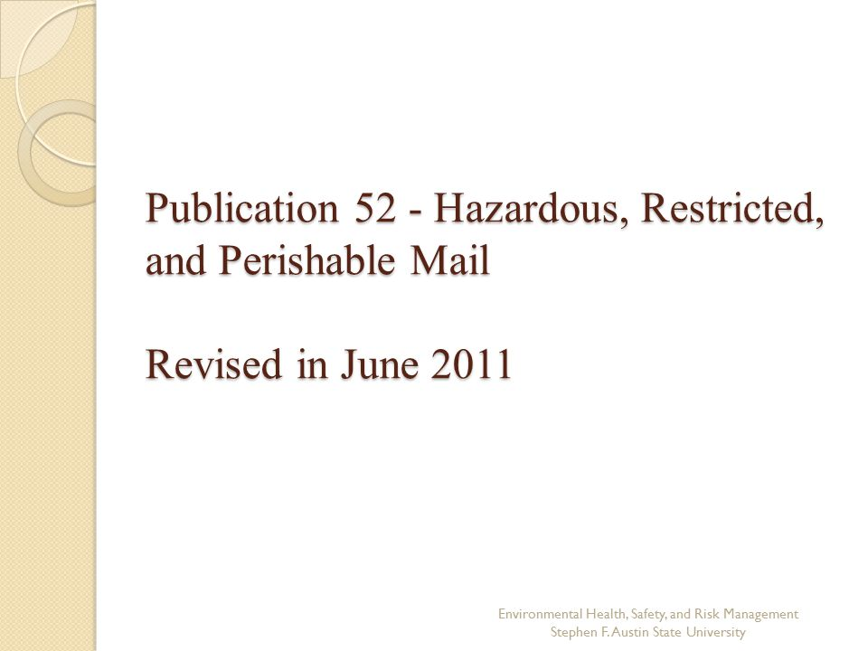 Publication 52 - Hazardous, Restricted, and Perishable Mail Revised in June 2011