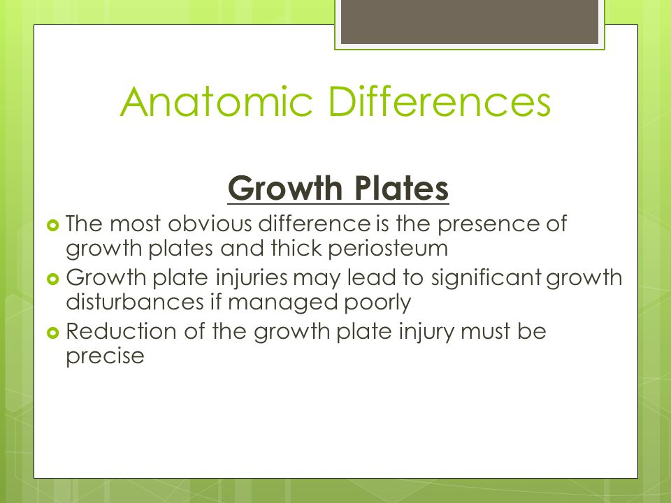 Anatomic Differences Growth Plates