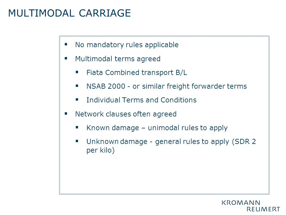 Multimodal carriage No mandatory rules applicable