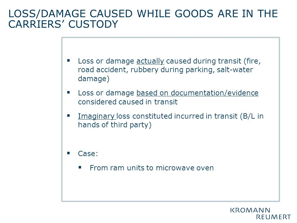 Loss/damage caused while goods are in the carriers' custody