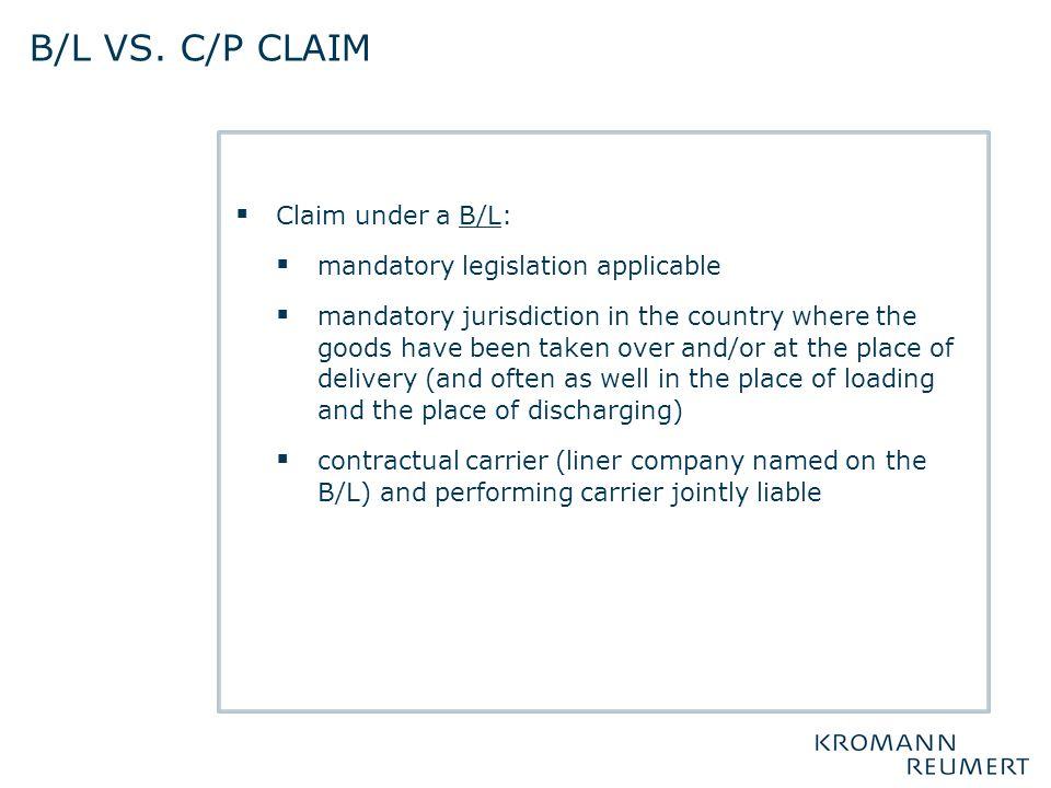 b/l vs. c/p claim Claim under a B/L: mandatory legislation applicable