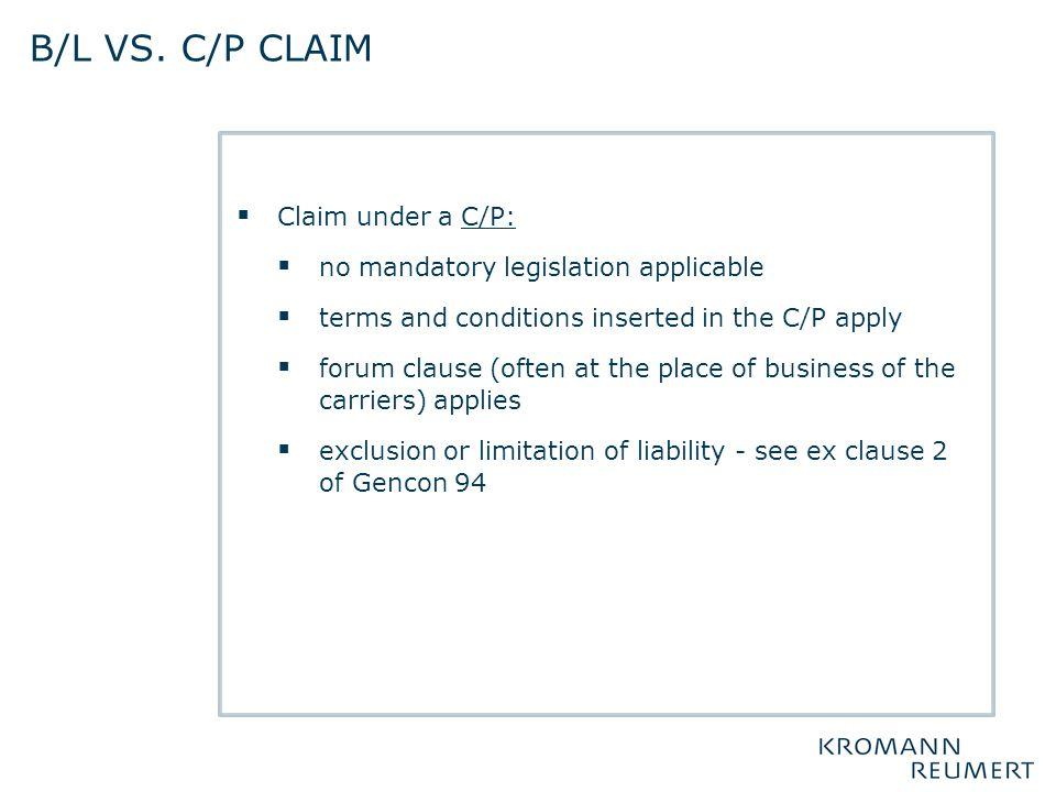 b/l vs. c/p claim Claim under a C/P:
