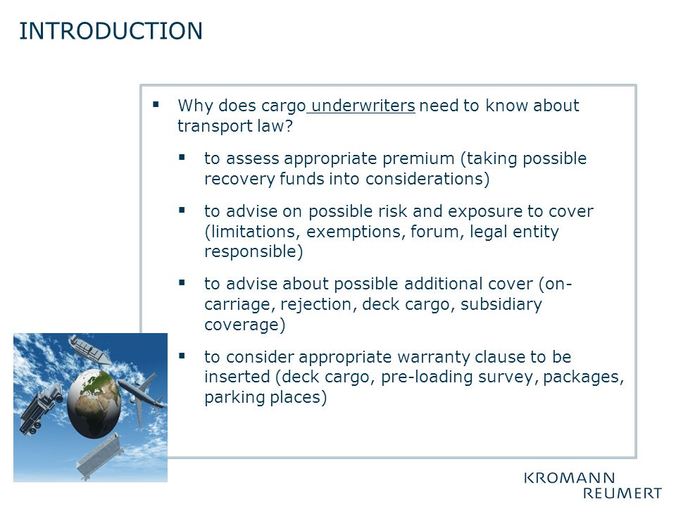 introduction Why does cargo underwriters need to know about transport law