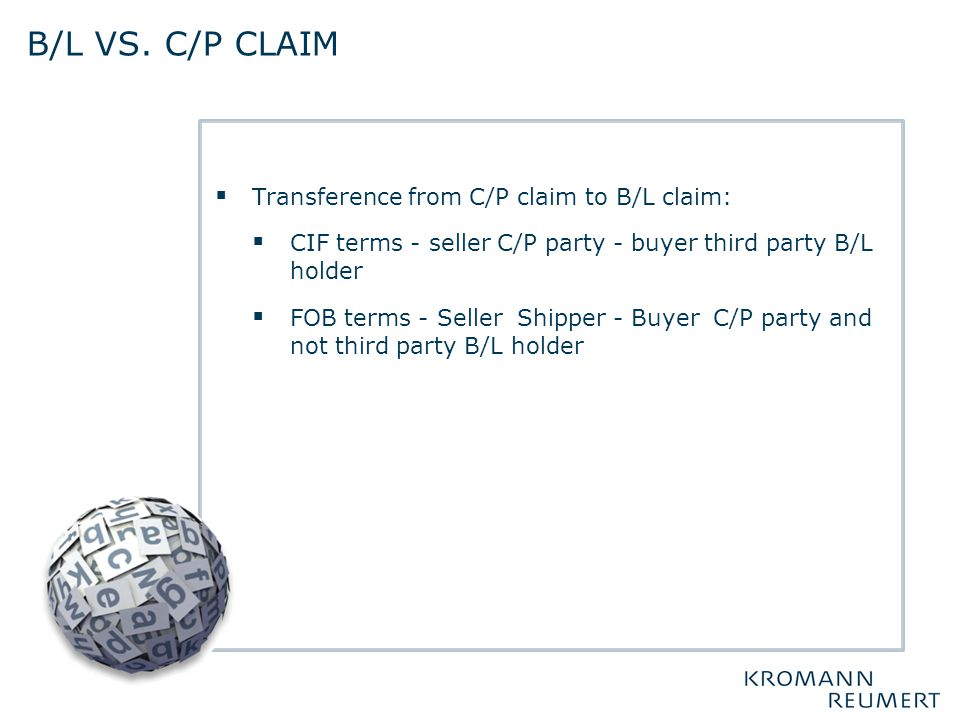 b/l vs. c/p claim Transference from C/P claim to B/L claim: