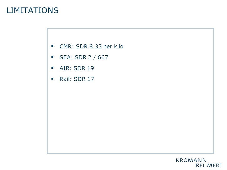 limitations CMR: SDR 8.33 per kilo SEA: SDR 2 / 667 AIR: SDR 19