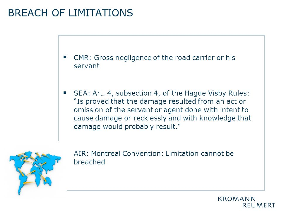 Breach of limitations CMR: Gross negligence of the road carrier or his servant.