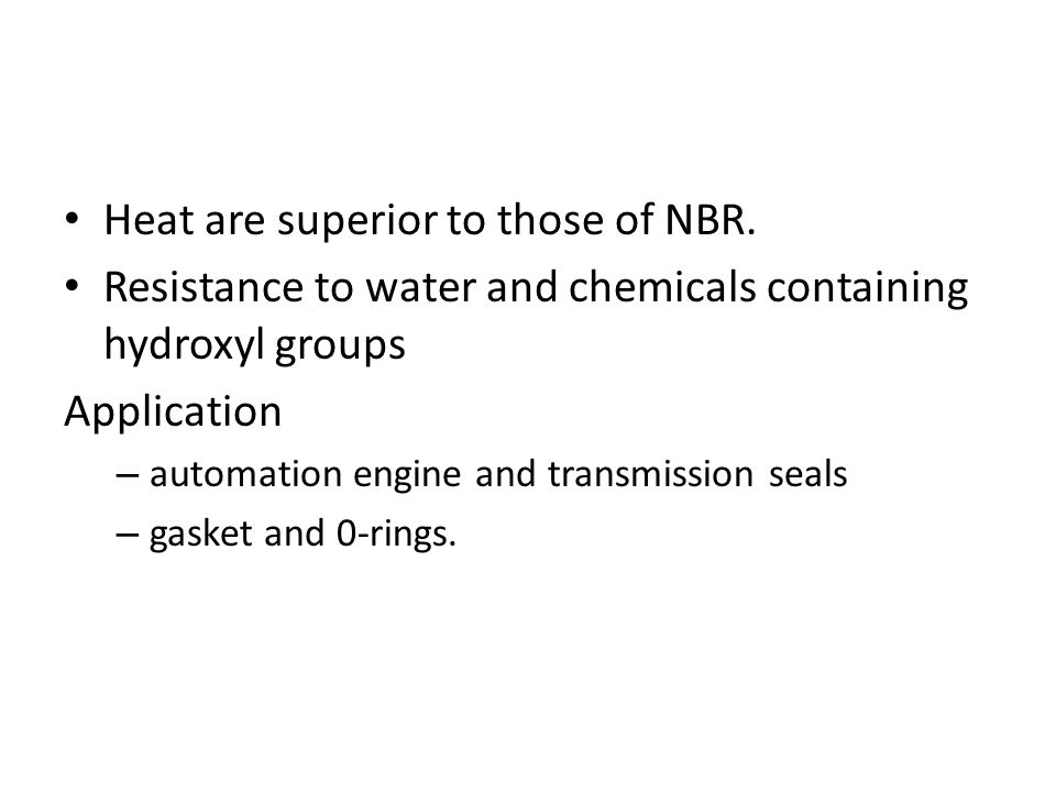 Heat are superior to those of NBR.