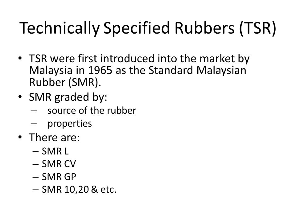 Technically Specified Rubbers (TSR)