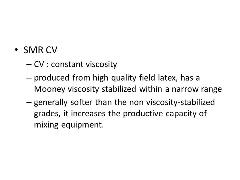 SMR CV CV : constant viscosity