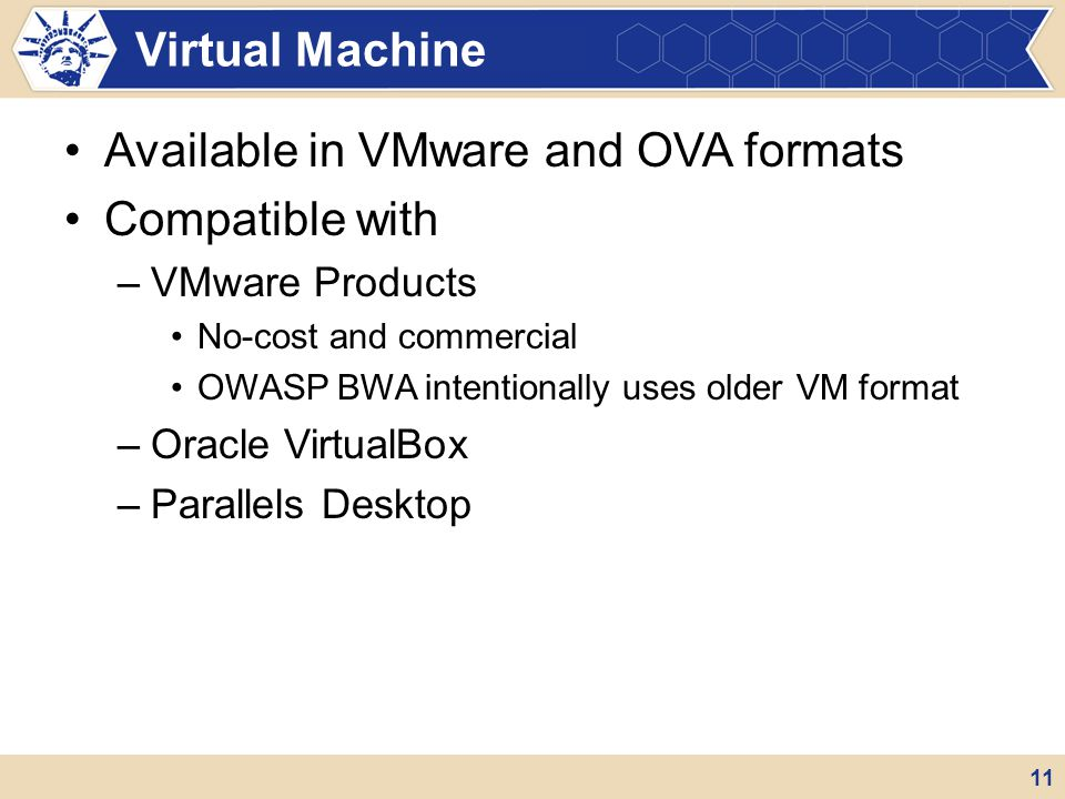 Available in VMware and OVA formats Compatible with
