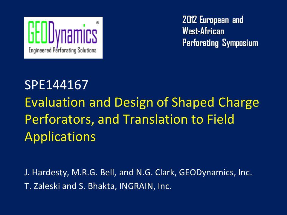 SPE144167 Evaluation and Design of Shaped Charge Perforators, and Translation to Field Applications