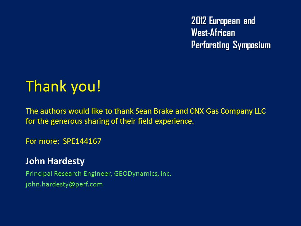 Thank you! The authors would like to thank Sean Brake and CNX Gas Company LLC for the generous sharing of their field experience. For more: SPE144167
