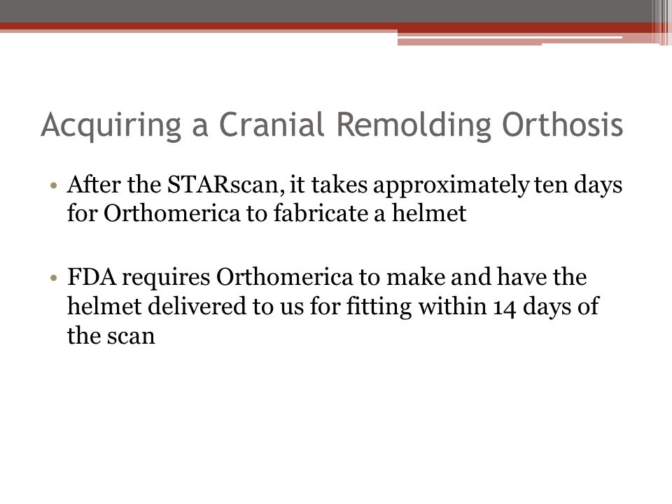 Acquiring a Cranial Remolding Orthosis