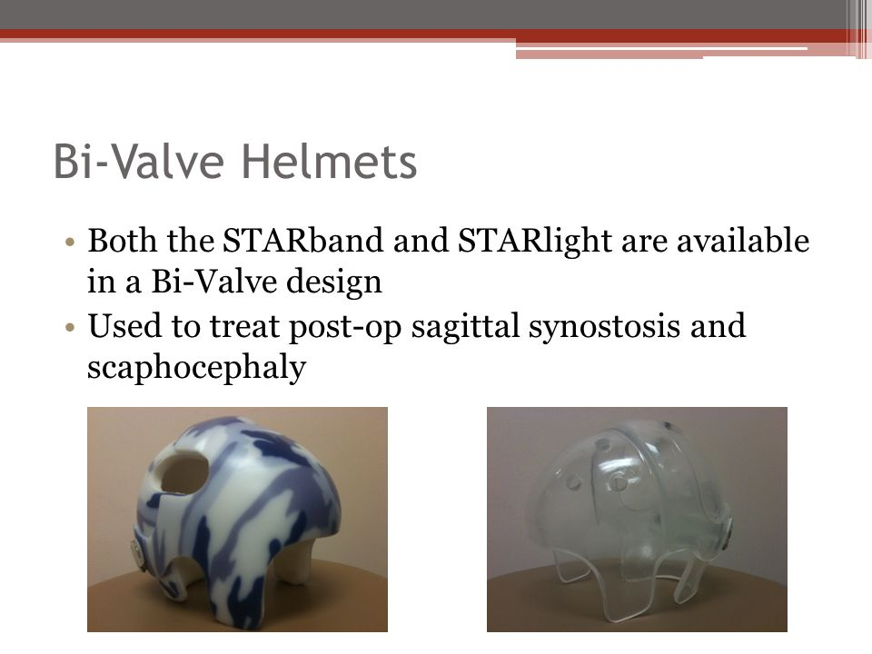 Bi-Valve Helmets Both the STARband and STARlight are available in a Bi-Valve design.