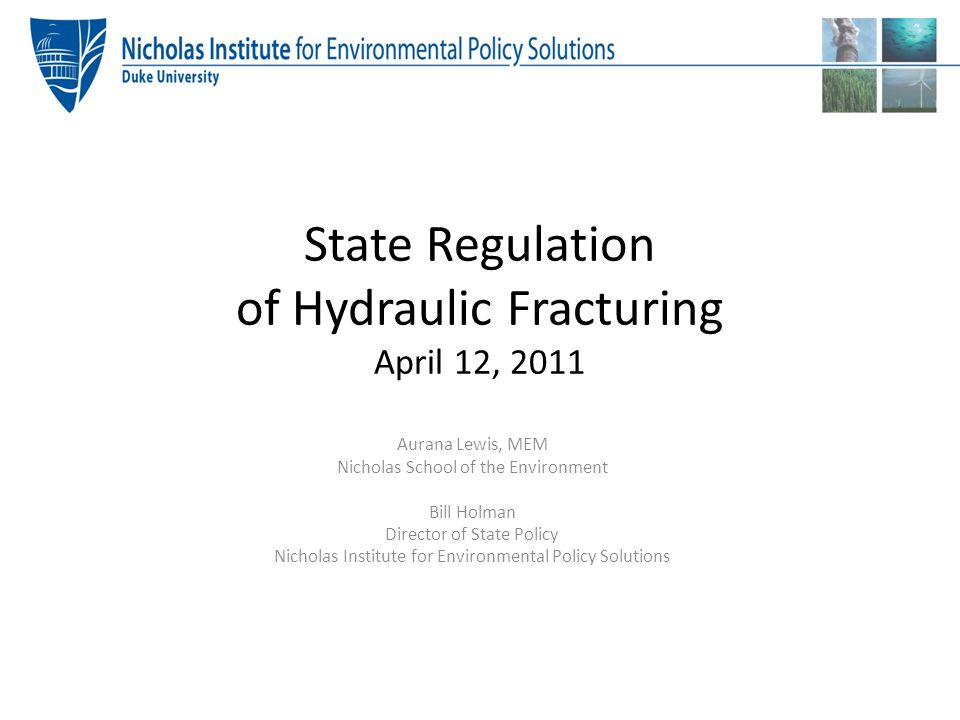 State Regulation of Hydraulic Fracturing April 12, 2011