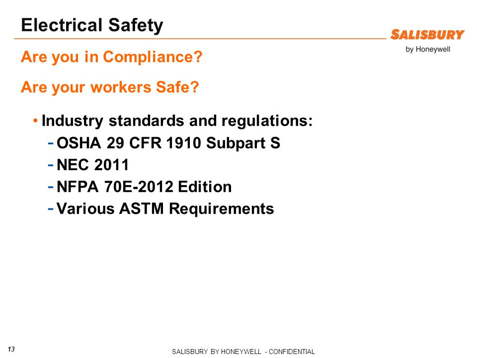 Electrical Safety Are you in Compliance Are your workers Safe Industry standards and regulations: