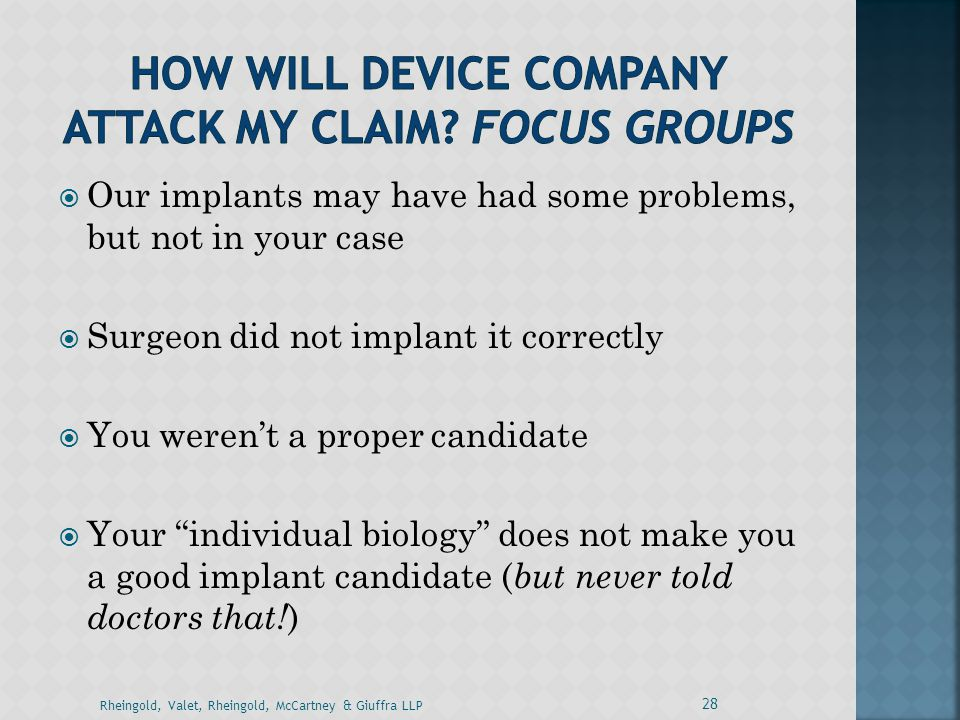 HOW WILL DEVICE COMPANY ATTACK MY claim Focus Groups