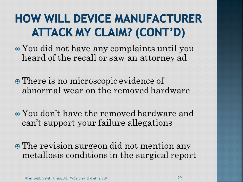 HOW WILL DEVICE MANUFACTURER ATTACK MY claim (Cont'd)