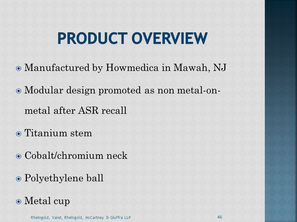 Product Overview Manufactured by Howmedica in Mawah, NJ