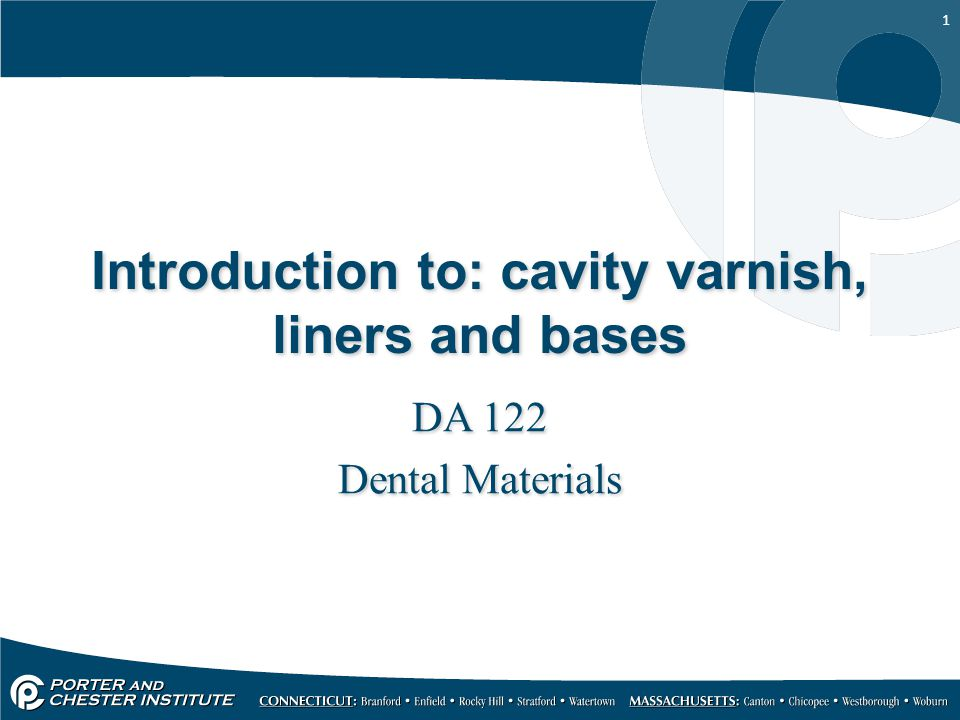 Introduction to: cavity varnish, liners and bases