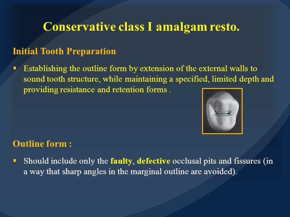 Conservative class I amalgam resto.