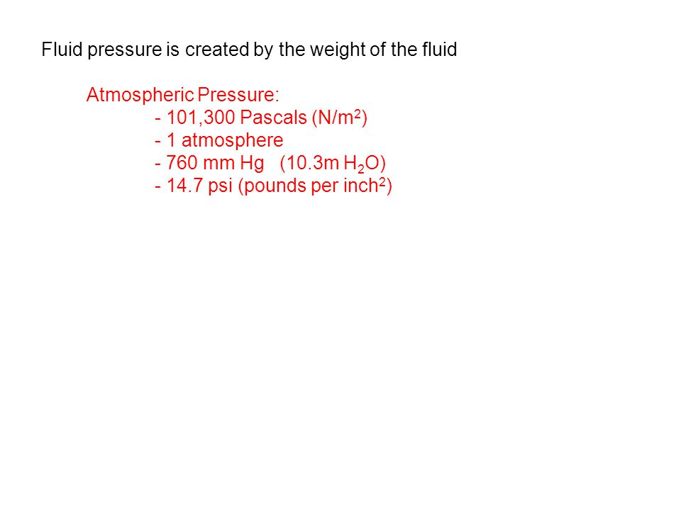 Fluid pressure is created by the weight of the fluid