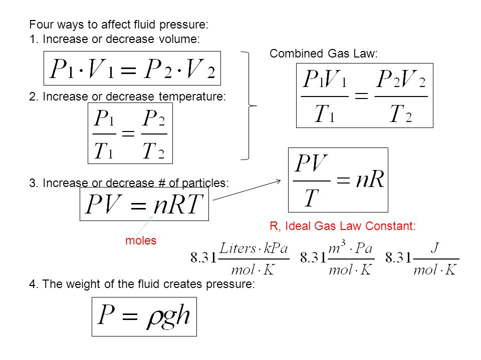 Four ways to affect fluid pressure: