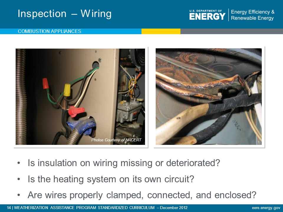Inspection – Wiring Is insulation on wiring missing or deteriorated