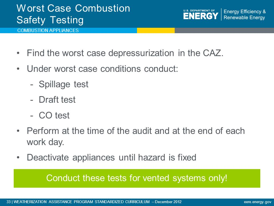 Conduct these tests for vented systems only!