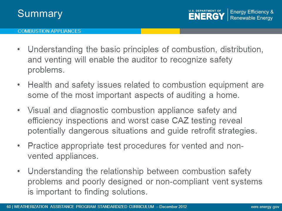Summary Understanding the basic principles of combustion, distribution, and venting will enable the auditor to recognize safety problems.