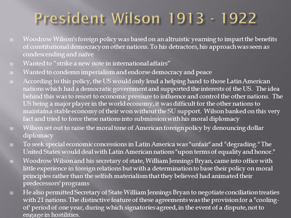 President Wilson 1913 - 1922