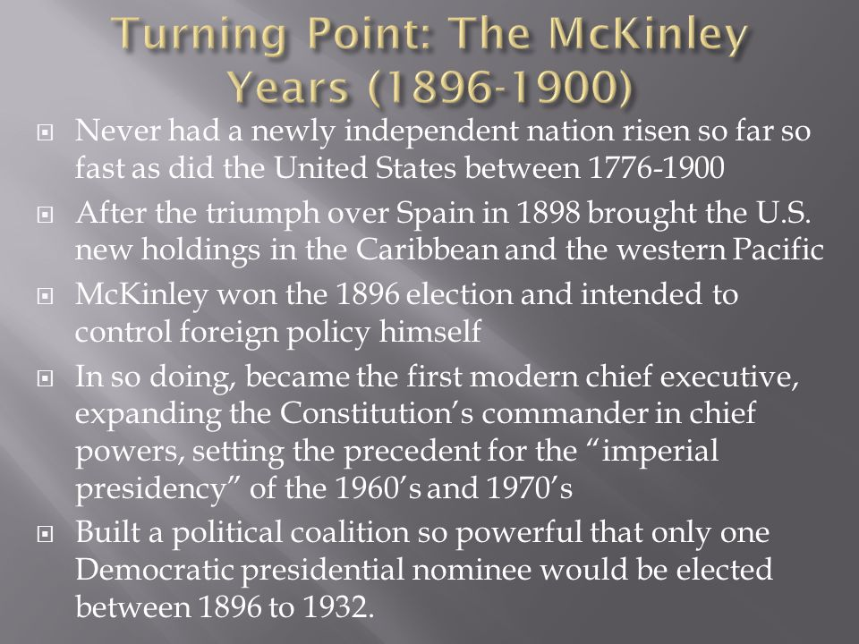 Turning Point: The McKinley Years (1896-1900)