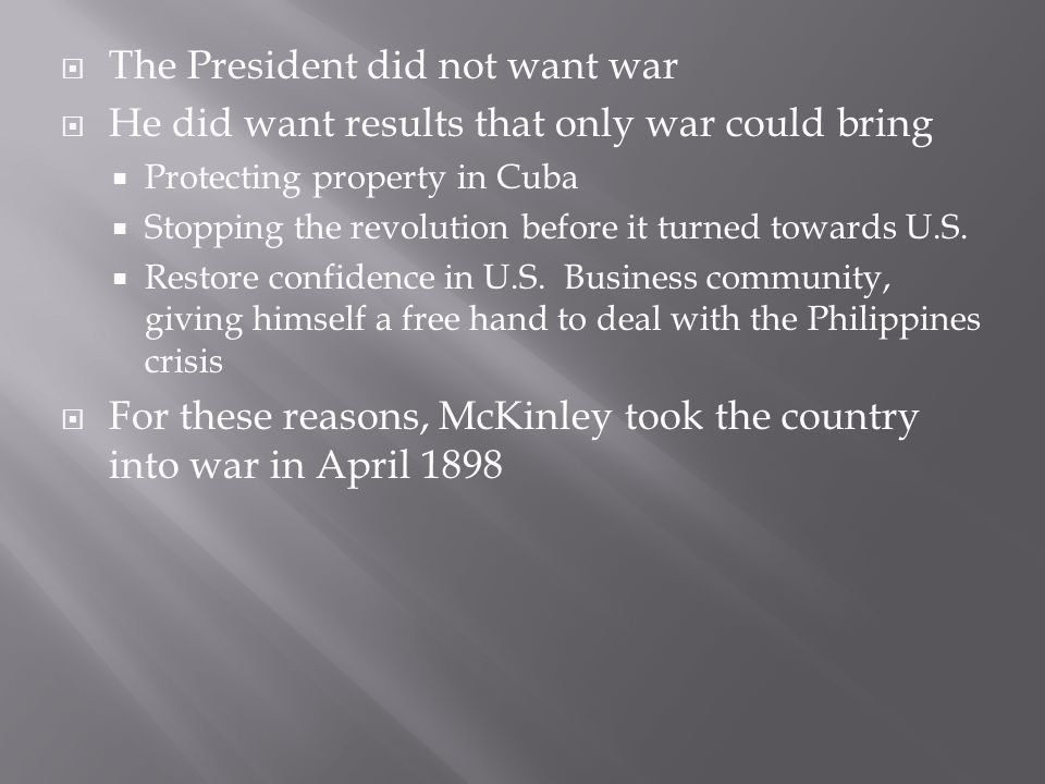 The President did not want war