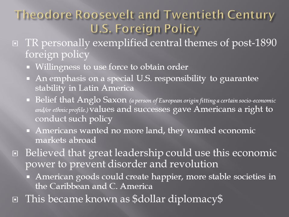 Theodore Roosevelt and Twentieth Century U.S. Foreign Policy
