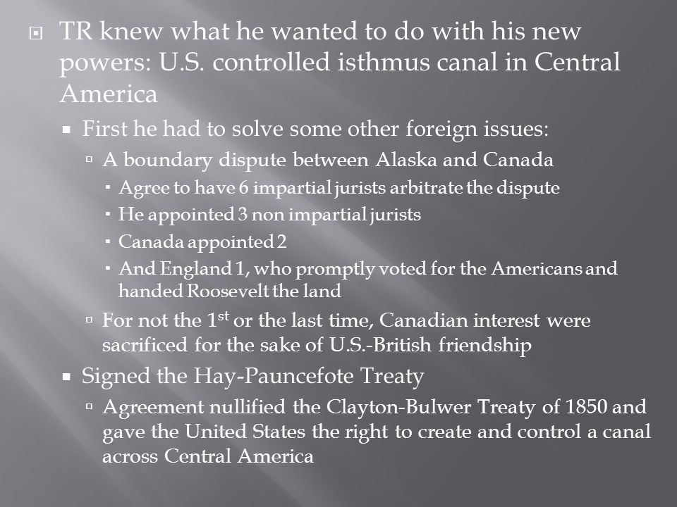 TR knew what he wanted to do with his new powers: U. S