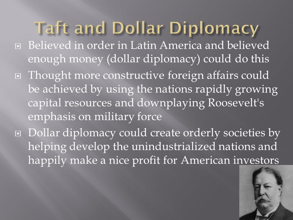 Taft and Dollar Diplomacy