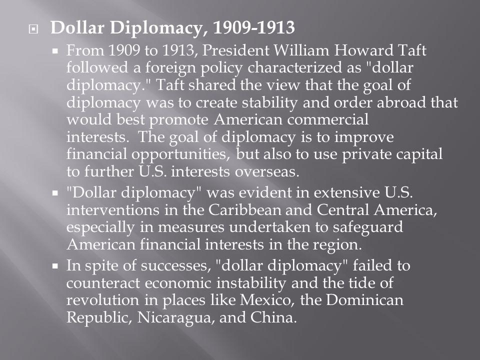 Dollar Diplomacy, 1909-1913