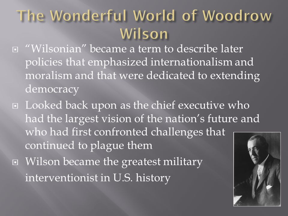 The Wonderful World of Woodrow Wilson