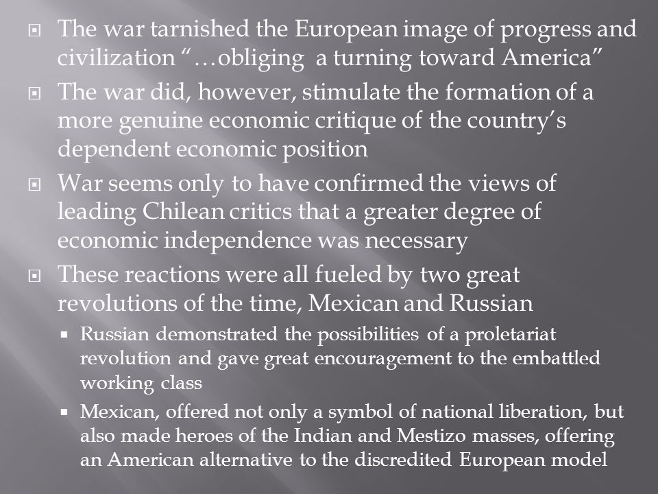 The war tarnished the European image of progress and civilization …obliging a turning toward America