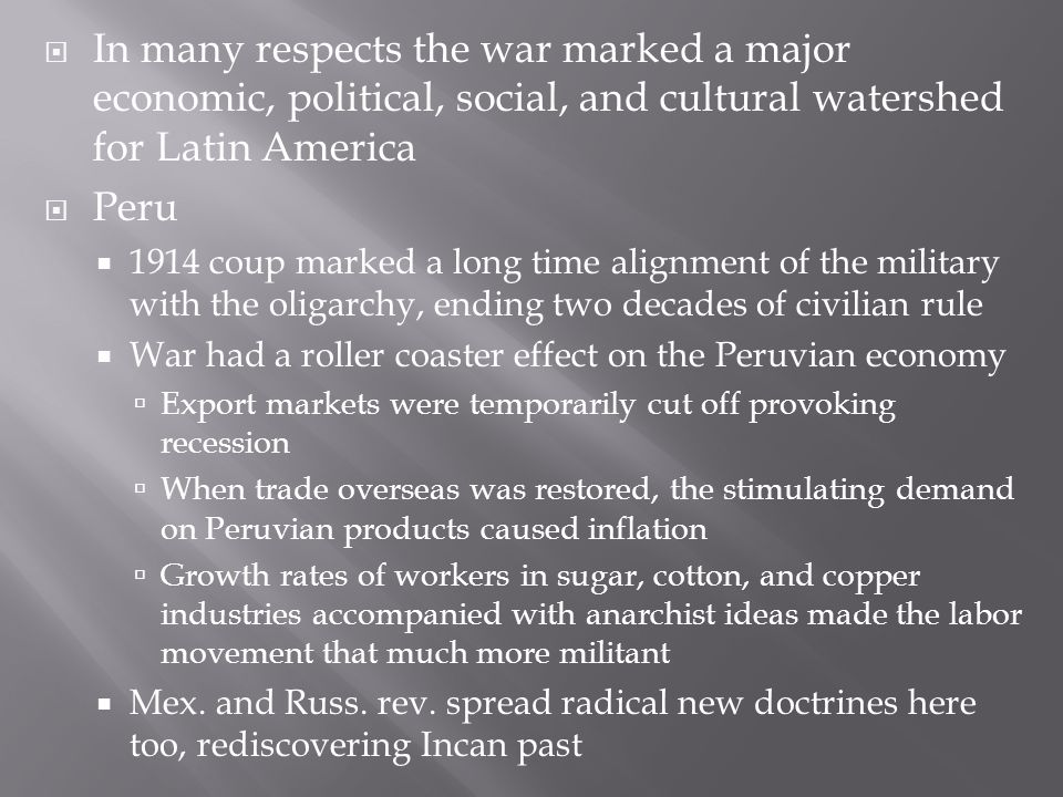 In many respects the war marked a major economic, political, social, and cultural watershed for Latin America
