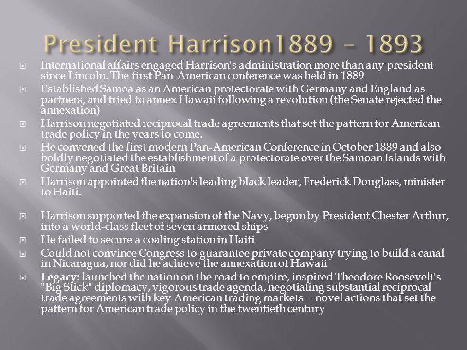 President Harrison1889 – 1893