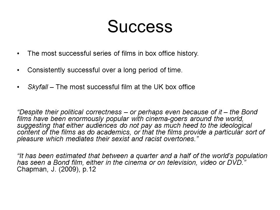 Success The most successful series of films in box office history.