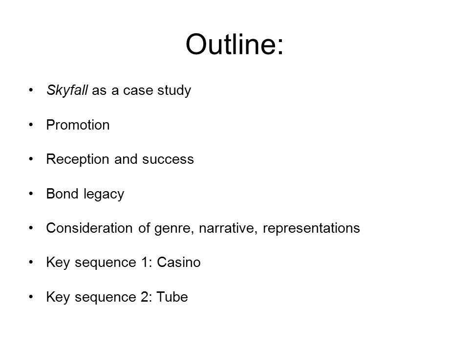 Outline: Skyfall as a case study Promotion Reception and success