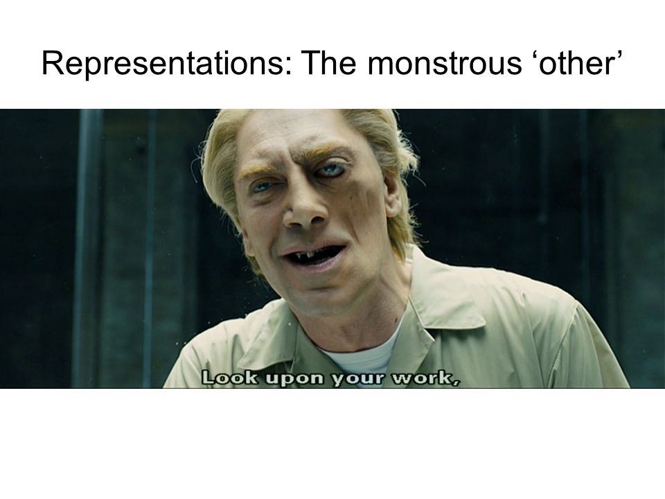 Representations: The monstrous 'other'