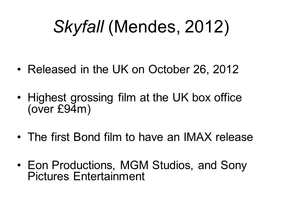 Skyfall (Mendes, 2012) Released in the UK on October 26, 2012